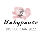 Baby- & Blogpause